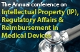 The Annual conference on IP, Regulatory Affairs & Reimbursement in Medical Devices